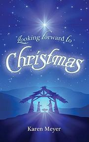 Looking Forward to Christmas by Karen Meyer