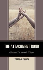 The Attachment Bond by Virginia M. Shiller