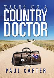 Tales of a Country Doctor by Paul Carter
