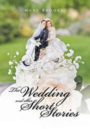 THE WEDDING AND OTHER SHORT STORIES by Mary Brooks