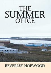 THE SUMMER OF ICE by Beverley Hopwood