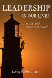 LEADERSHIP IN OUR LIVES by David H. Swendsen
