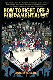 How To Fight Off a Fundamentalist by Edward M. Craig