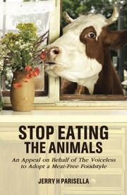 Stop Eating the Animals by Jerry H. Parisella