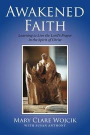 AWAKENED FAITH by Mary Clare Wojcik
