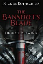 THE BANNERET'S BLADE by Nicholas de Rothschild