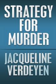 Strategy for Murder by Jacqueline Verdeyen