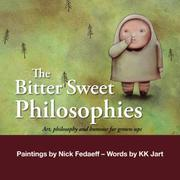 The Bitter Sweet Philosophies by K K Jart