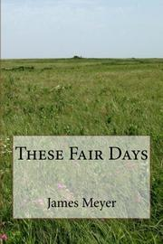 THESE FAIR DAYS by James Meyer