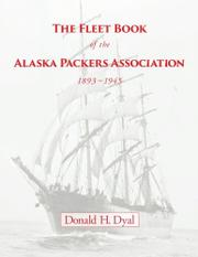 The Fleet Book of the Alaska Packers Association, 1893-1945 by Donald H. Dyal