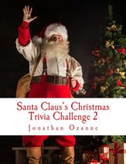 Santa Claus's Christmas Trivia Challenge 2 by Jonathan Ozanne