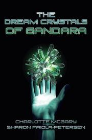 THE DREAM CRYSTALS OF GANDARA by Charlotte McGary