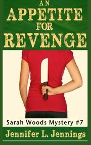 AN APPETITE FOR REVENGE by Jennifer L. Jennings