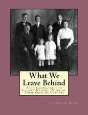 WHAT WE LEAVE BEHIND by Catherine Eisen