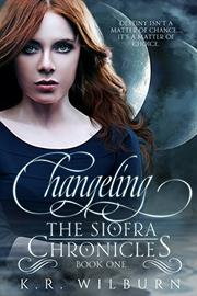 CHANGELING by K.R. Wilburn