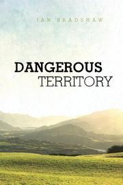DANGEROUS TERRITORY by Ian Bradshaw