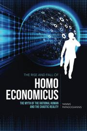 The Rise and Fall of Homo Economicus by Yannis Papadogiannis