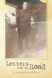 LETTERS FROM THE ROAD by G Gordon Davis