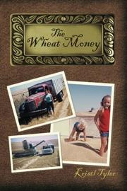 THE WHEAT MONEY by Kristl Tyler