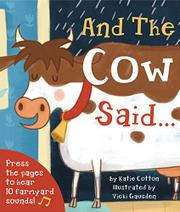 AND THE COW SAID by Katie Cotton
