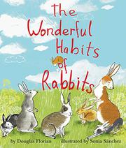 THE WONDERFUL HABITS OF RABBITS by Douglas Florian