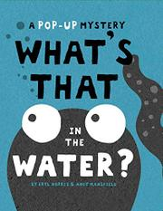 WHAT'S THAT IN THE WATER? by Eryl Norris