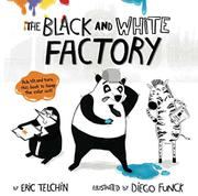 THE BLACK AND WHITE FACTORY by Eric  Telchin