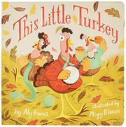 THIS LITTLE TURKEY by Aly Fronis