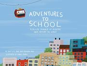 ADVENTURES TO SCHOOL by Baptiste Paul