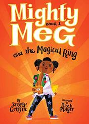 MIGHTY MEG AND THE MAGICAL RING by Sammy Griffin