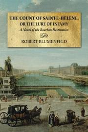 The Count of Sainte-Hélène, or The Lure of Infamy by Robert Blumenfeld