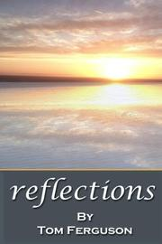 REFLECTIONS by Tom Ferguson