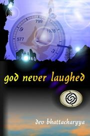 God Never Laughed by Dev Bhattacharyya