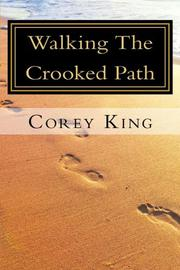 Walking The Crooked Path by Corey King