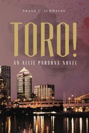 Toro! by Frank C. Schwalbe