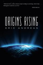 ORIGINS RISING by Eric Andreas