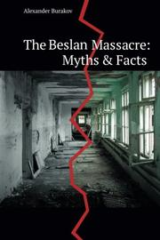 The Beslan Massacre: Myths & Facts by Alexander Burakov