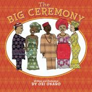 THE BIG CEREMONY by Ozi Okaro