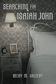 Searching for Isaiah John by Becky M. Saleeby