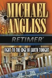 Fight to the Edge of Earth Tonight by Michael Angliss