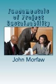 Fundamentals of Project Sustainability by John Morfaw
