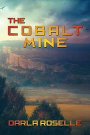 The Cobalt Mine by Darla Roselle