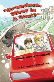 """""""Grandma, What Is A Soul?"""" by Karen E. Herrick"""