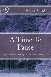 A Time to Pause by Henry Engler
