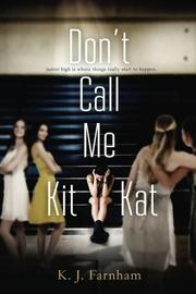 DON'T CALL ME KIT KAT by K. J. Farnham