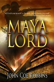 MAYA LORD by John Coe Robbins