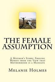 The Female Assumption by Melane Holmes