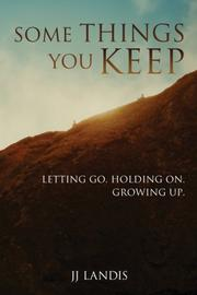 Some Things You Keep by J.J. Landis