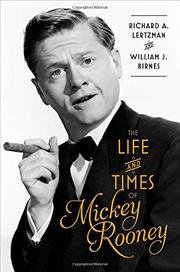 THE LIFE AND TIMES OF MICKEY ROONEY by Richard A. Lertzman