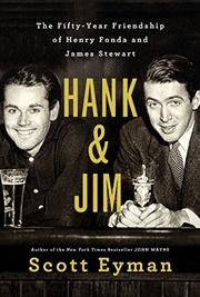 HANK AND JIM by Scott Eyman